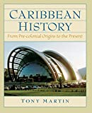 Martin, Tony: Caribbean History: From Pre-Colonial Origins to the Present