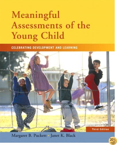 Meaningful Assessments of the Young Child: Celebrating Development and Learning (3rd Edition)