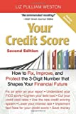 Weston, Liz Pulliam: Your Credit Score: How to Fix, Improve, and Protect the 3-digit Number That Shapes Your Financial Future