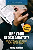 Harry Domash: Fire Your Stock Analyst: Analyzing Stocks On Your Own