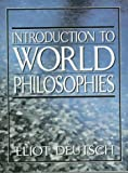 Deutsch, Eliot: Introduction to World Philosophies