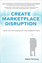 Create Marketplace Disruption: How to Stay…