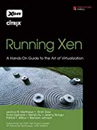 Running Xen: A Hands-On Guide to the Art of…