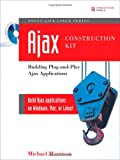 Morrison, Michael: AJAX Construction Kit : Building Plug-and-Play AJAX Applications