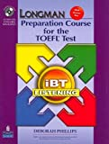 PHILLIPS: Longman Preparation Course for the TOEFL Test: iBT Listening (Package: Student Book with CD-ROM, 6 Audio CDs, and Answer Key)