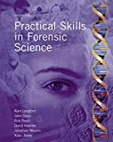 Langford, Alan: Practical Skills in Forensic Science