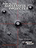 O&#39;Connell, Fergus: How to Run Successful Projects II: The Silver Bullet