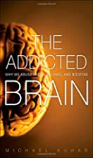 The Addicted Brain: Why We Abuse Drugs,…