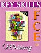 Key Skills for FCE: Writing by Roger Scott