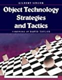 Singer, Gilbert L.: Object Technology Strategies and Tactics