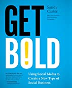Get Bold: Using Social Media to Create a New…