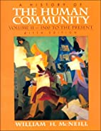 The History of the Human Community (Vol. II)…