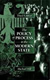 Hill, Michael: Policy Process In The Modern State (3rd Edition)