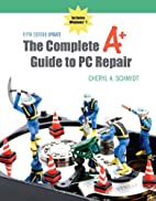 Complete A Guide to PC Repair Fifth Edition…