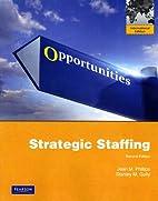 Strategic Staffing by Jean Phillips; Stan…