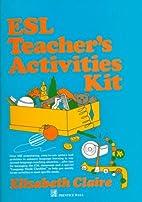 ESL Teacher's Activities Kit: Over 160…