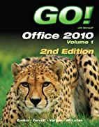 GO! with Office 2010 Volume 1 (2nd Edition)…