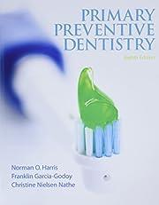 Primary Preventive Dentistry (8th Edition)…