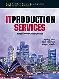 Kern, Harris: IT Production Services (Harris Kern's Enterprise Computing Institute Series)