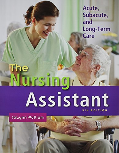 the-nursing-assistant-acute-subacute-and-long-term-care-with-workbook-5th-edition