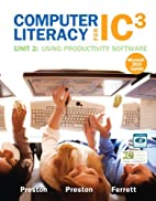 Computer Literacy for IC3: Unit 2: Using…