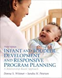 Wittmer, Donna S.: Infant and Toddler Development and Responsive Program Planning: A Relationship-Based Approach (3rd Edition)