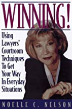 Winning!: Using Lawyers' Courtroom…