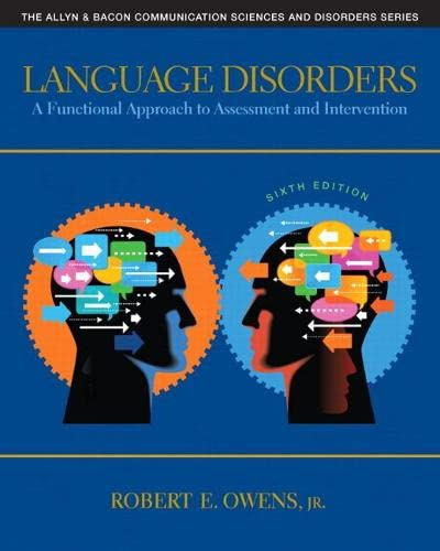 language-disorders-a-functional-approach-to-assessment-and-intervention-6th-edition-the-allyn-bacon-communication-sciences-and-disorders