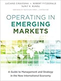 Ciravegna, Luciano: Operating in Emerging Markets: A Guide to Management and Strategy in the New International Economy