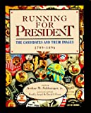 Schlesinger, Arthur M., Jr.: Running for President : The Candidates and Their Images, 1788-1896