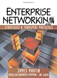 Martin, James: Enterprise Networking: Strategies and Transport Protocols