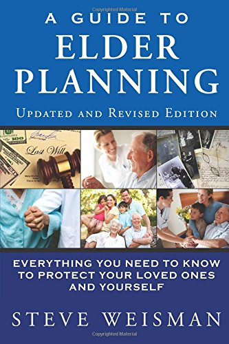 a-guide-to-elder-planning-everything-you-need-to-know-to-protect-your-loved-ones-and-yourself-2nd-edition