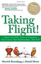 Taking Flight!: Master the DISC Styles to…