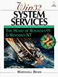 Brain, Marshall: Win 32 System Services: The Heart of Windows 95 and Windows Nt