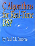 Embree, Paul M.: C Algorithms for Real-Time Dsp