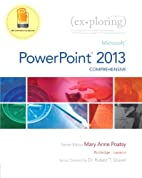 Exploring: Microsoft PowerPoint 2013,…