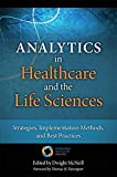 Davenport, Thomas H.: Analytics in Healthcare and the Life Sciences: Strategies, Implementation Methods, and Best Practices