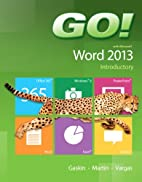 GO! with Microsoft Word 2013 Introductory by…