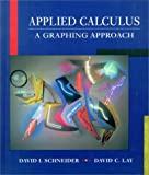 Schneider, David I and Lay, David C: Applied Calculus: A Graphing Approach