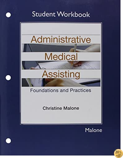 Student Workbook for Administrative Medical Assisting: Foundations and Practices