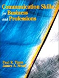 Timm, Paul R.: Communication Skills for Business and Professions