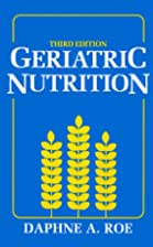 Geriatric Nutrition by Daphne A. Roe