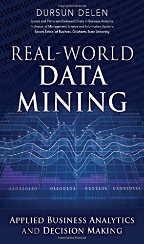 real-world-data-mining-applied-business-analytics-and-decision-making-ft-press-analytics