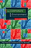 Collier, John: The Corporate Environment: The Financial Consequences for Business