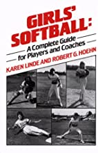 Girls' Softball: A Complete Guide for…