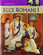Ecce Romani, Vol. 1: A Latin Reading…
