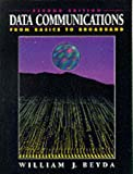 Beyda, William J.: Data Communications: From Basics To Broadband