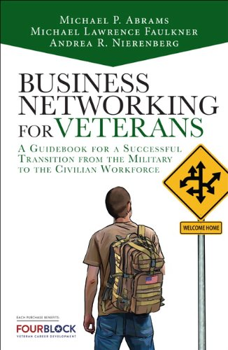 business-networking-for-veterans-a-guid-for-a-successful-military-transition-into-the-civilian-workforce-2nd-edition