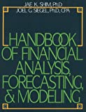 Jae K. Shim: Handbook of Financial Analysis, Forecasting & Modeling