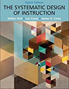 Systematic Design of Instruction, The,…